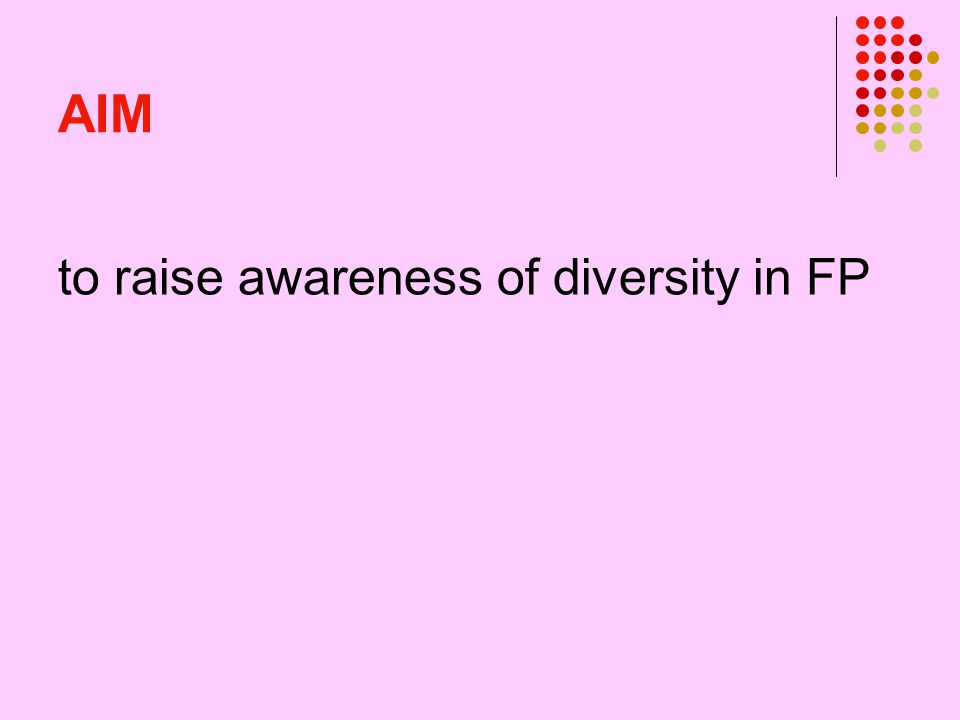 AIM to raise awareness of diversity in FP