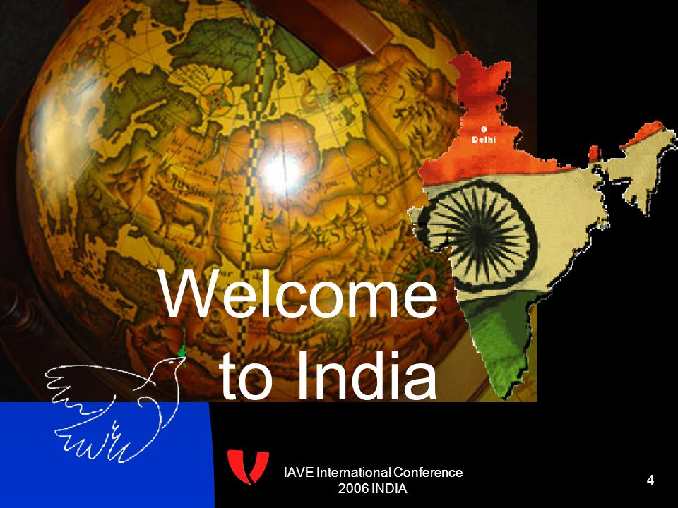 IAVE International Conference 2006 INDIA 4 Welcome to India