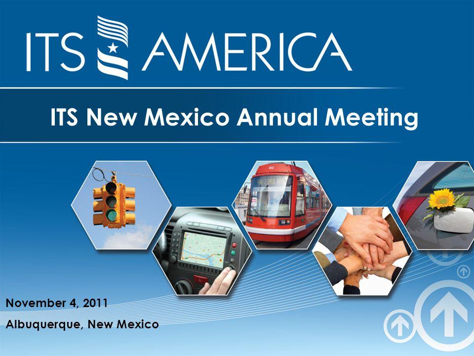 ITS New Mexico Annual Meeting November 4, 2011 Albuquerque, New Mexico