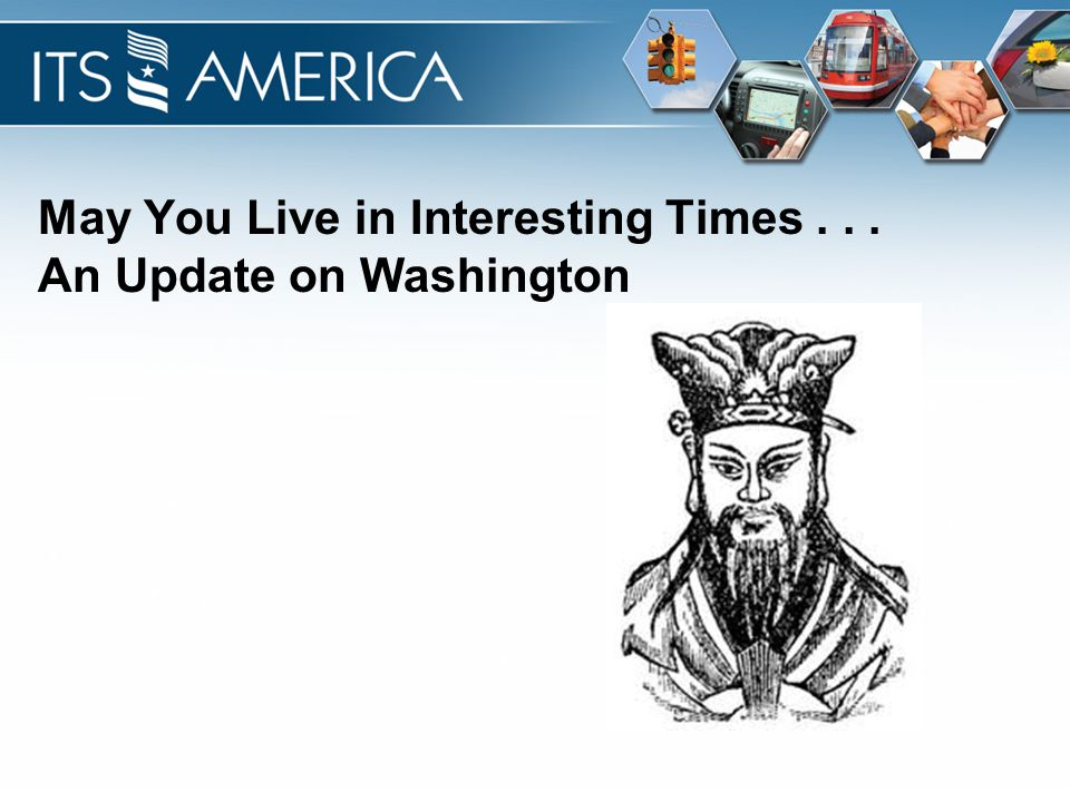 May You Live in Interesting Times... An Update on Washington