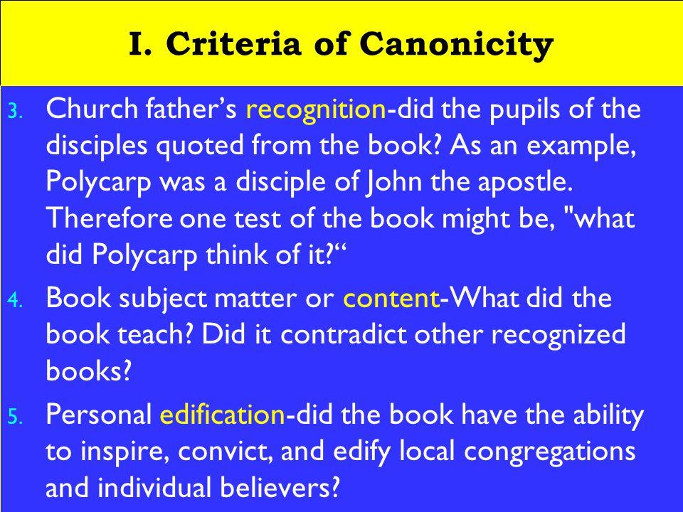 6 I. Criteria of Canonicity 3.