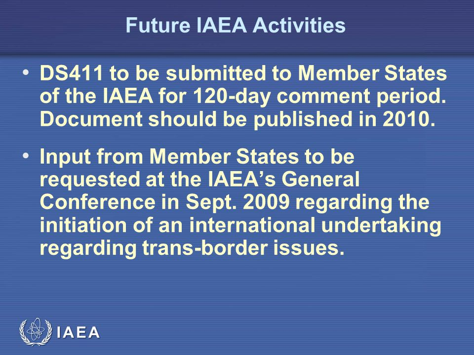 IAEA Future IAEA Activities DS411 to be submitted to Member States of the IAEA for 120-day comment period.