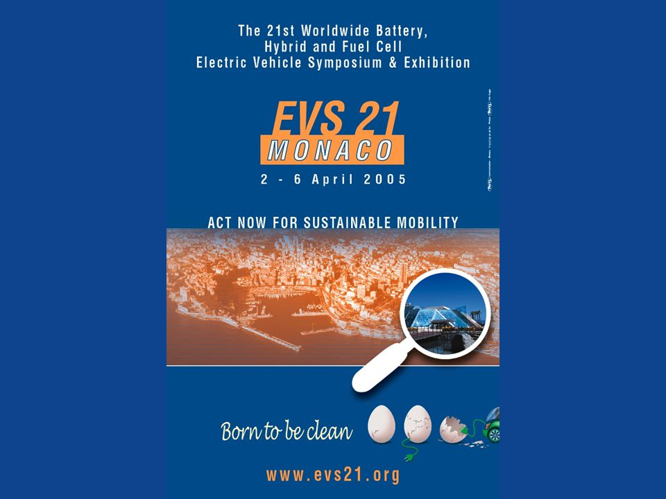 The 21st Worldwide Battery, Hybrid and Fuel Cell Electric Vehicle Symposium & Exhibition 2 - 6 April 2005