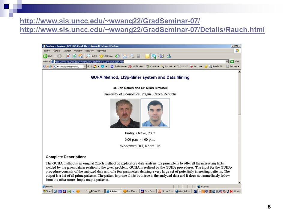 8 http://www.sis.uncc.edu/~wwang22/GradSeminar-07/ http://www.sis.uncc.edu/~wwang22/GradSeminar-07/Details/Rauch.html