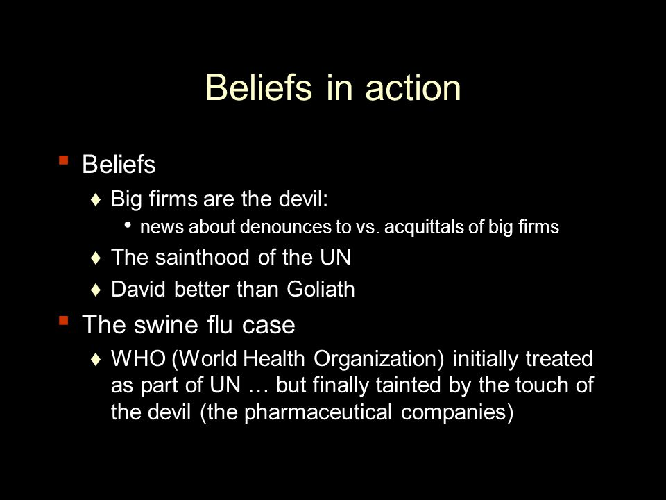Beliefs in action ▪ Beliefs ♦Big firms are the devil: news about denounces to vs.