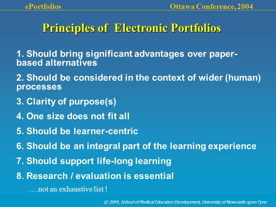 © 2004, School of Medical Education Development, University of Newcastle upon Tyne ePortfolios Ottawa Conference, 2004 1.