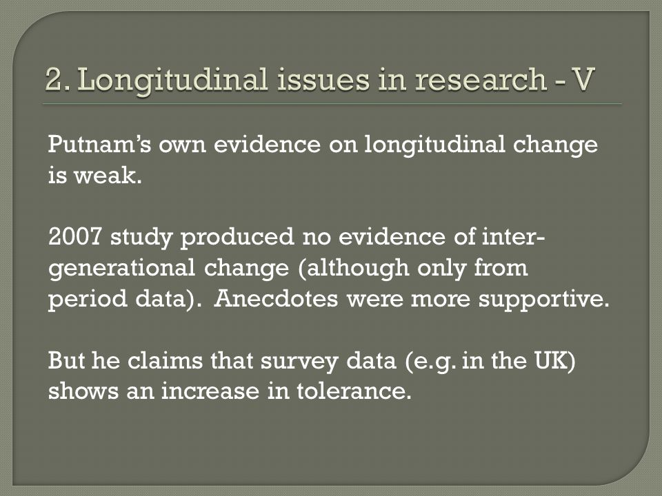 Putnam's own evidence on longitudinal change is weak.