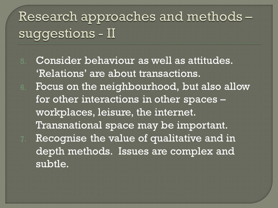 5. Consider behaviour as well as attitudes. 'Relations' are about transactions.