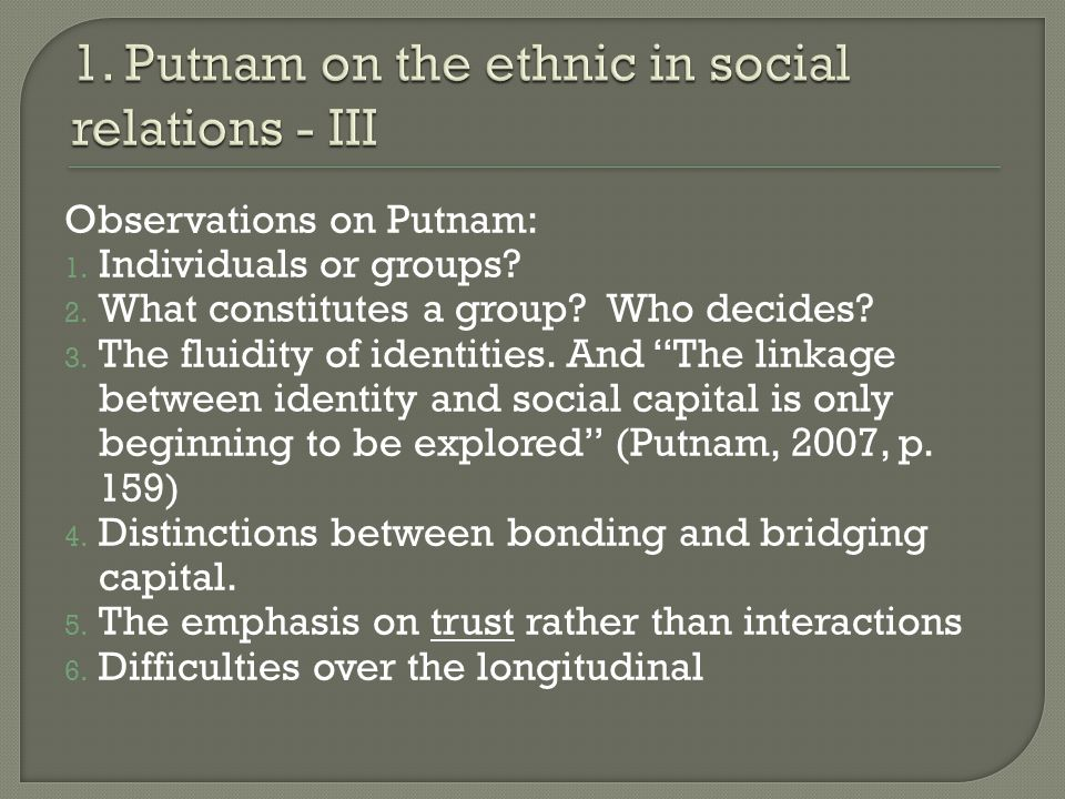 Observations on Putnam: 1. Individuals or groups.