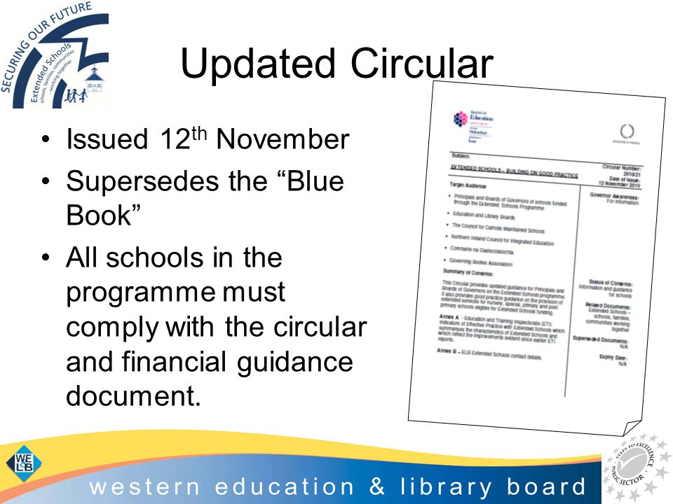 "Updated Circular Issued 12 th November Supersedes the ""Blue Book"" All schools in the programme must comply with the circular and financial guidance do"
