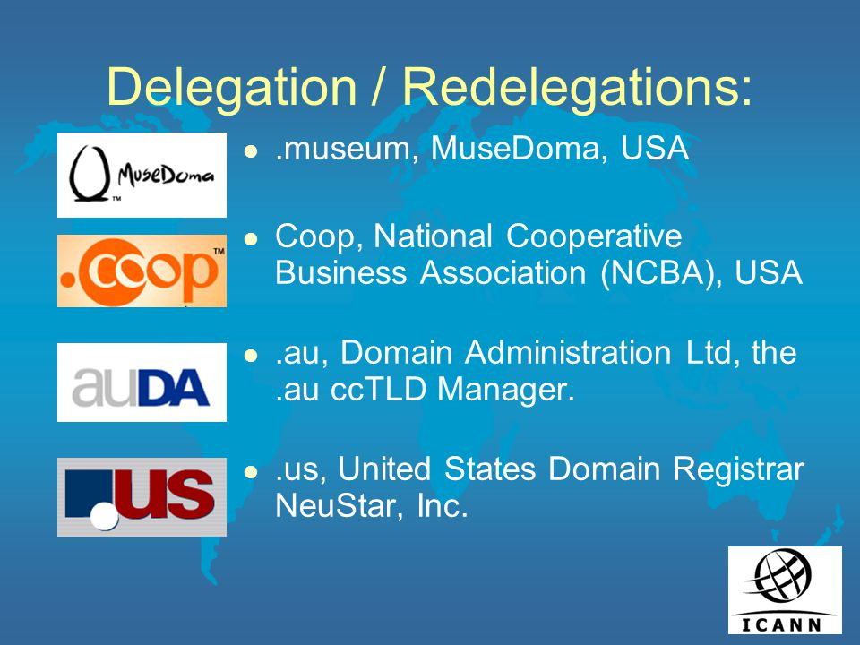 Delegation / Redelegations: l.museum, MuseDoma, USA l Coop, National Cooperative Business Association (NCBA), USA l.au, Domain Administration Ltd, the.au ccTLD Manager.