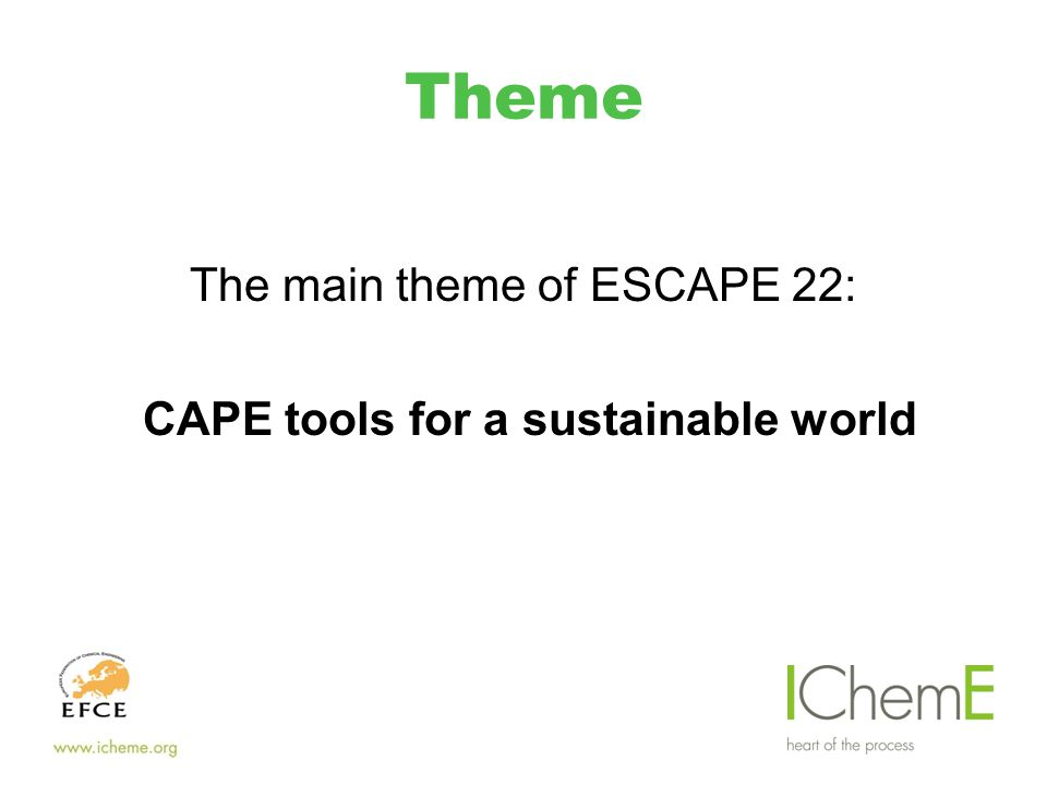 Topics  Tools for sustainable development  Tools for energy management  Tools for financial and business decision making  Product and process design  Operations, control and process safety  Multi-scale modelling and simulation  Computational and numerical solution strategies  Systems biology and healthcare engineering  CAPE in education