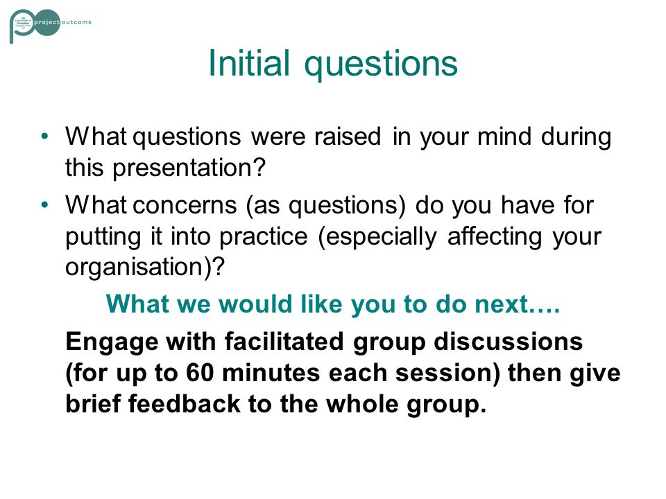 Initial questions What questions were raised in your mind during this presentation.