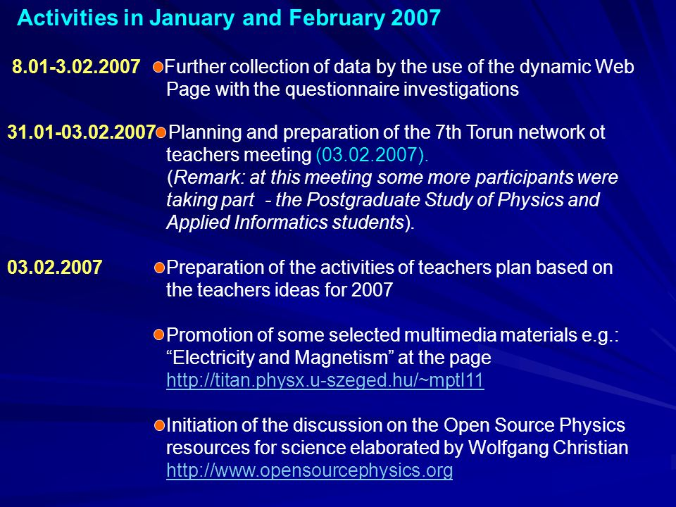 Activities in January and February 2007 8.01-3.02.2007 Further collection of data by the use of the dynamic Web Page with the questionnaire investigat