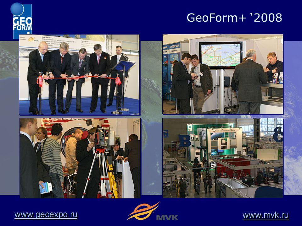 www.geoexpo.ru www.mvk.ru GeoForm+ '2008