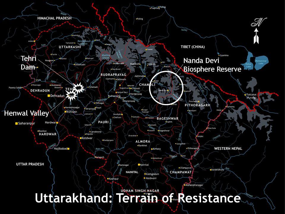 Uttarakhand: Terrain of Resistance Nanda Devi Biosphere Reserve Henwal Valley Tehri Dam