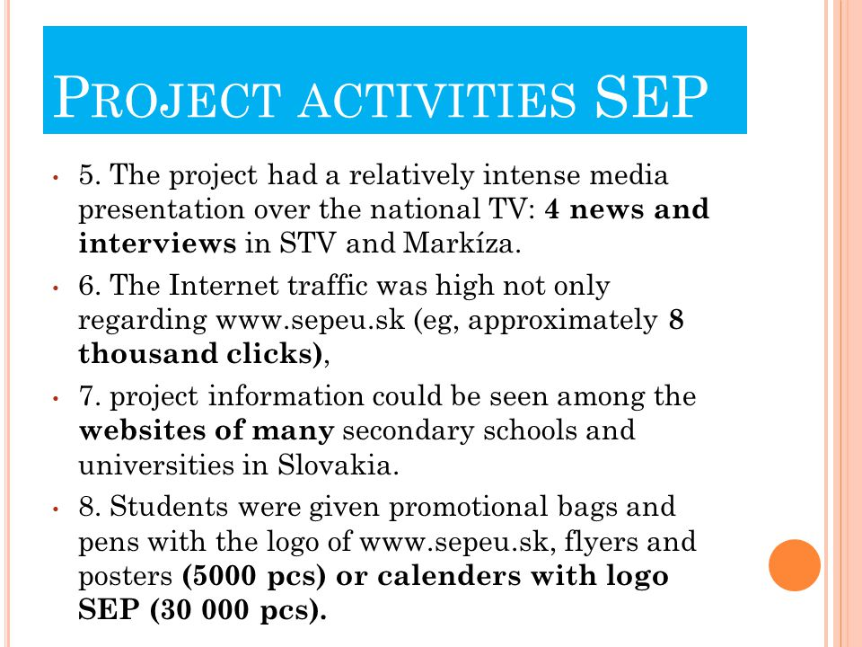 P ROJECT SEP ACTIVITIES 1. Internet knowledge test by 2,565 secondary school students 2.