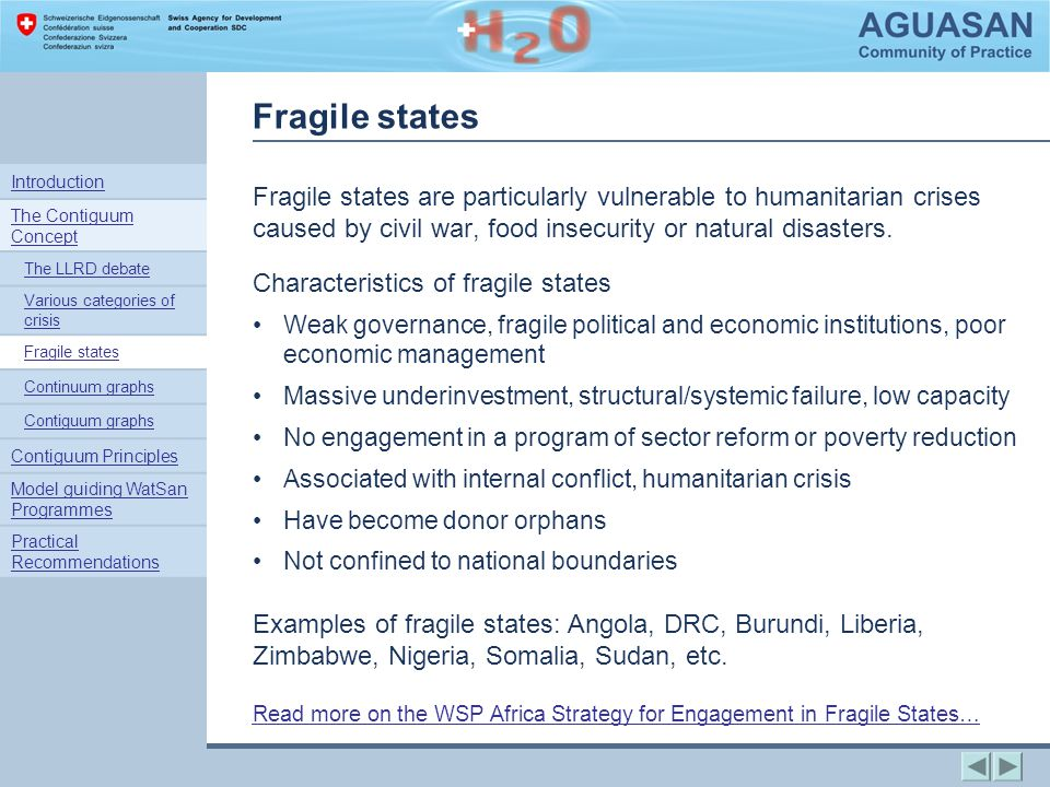 Fragile states Fragile states are particularly vulnerable to humanitarian crises caused by civil war, food insecurity or natural disasters.