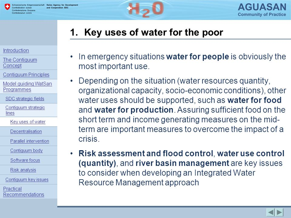 1.Key uses of water for the poor In emergency situations water for people is obviously the most important use.
