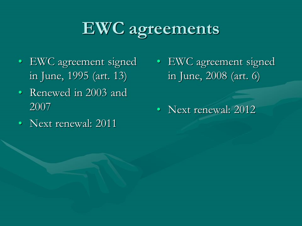 EWC agreements EWC agreement signed in June, 1995 (art.