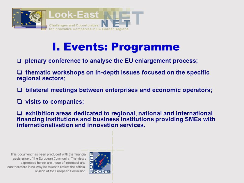 I. Events: Programme  plenary conference to analyse the EU enlargement process;  thematic workshops on in-depth issues focused on the specific regio