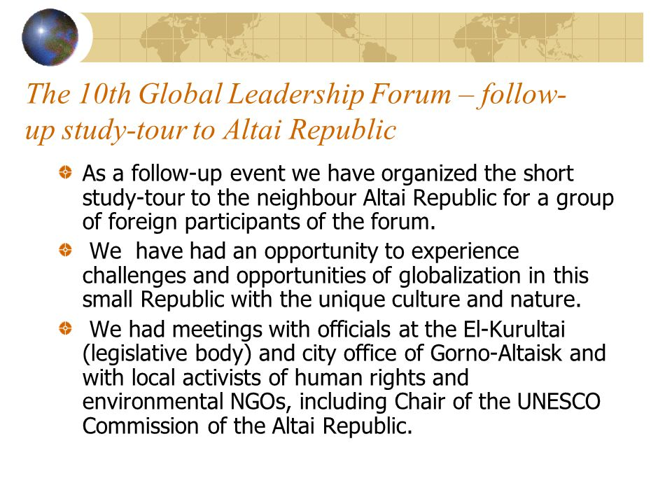The 10th Global Leadership Forum We had the same model – plenary sessions with presentations of keynote speakers and participants and Open Space discussion sessions on the first and third days of the Forum.