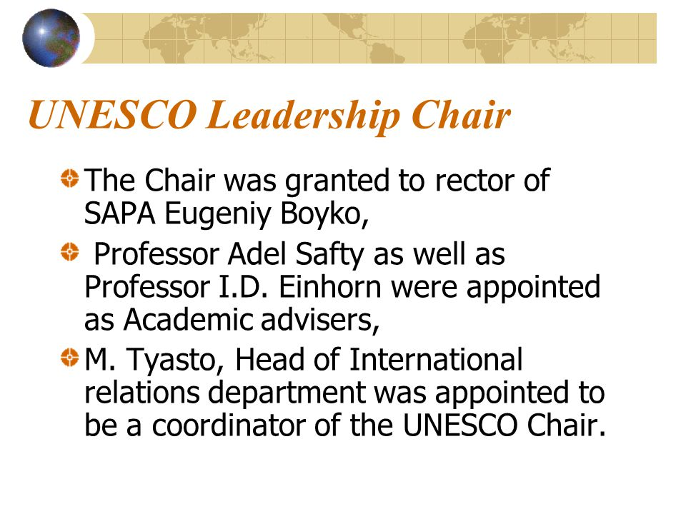 UNESCO Leadership Chair activity 2008-09 and perspectives We began to develop UNESCO Chair activity in September of 2008 from collecting data, preparing documents, inviting potential members.