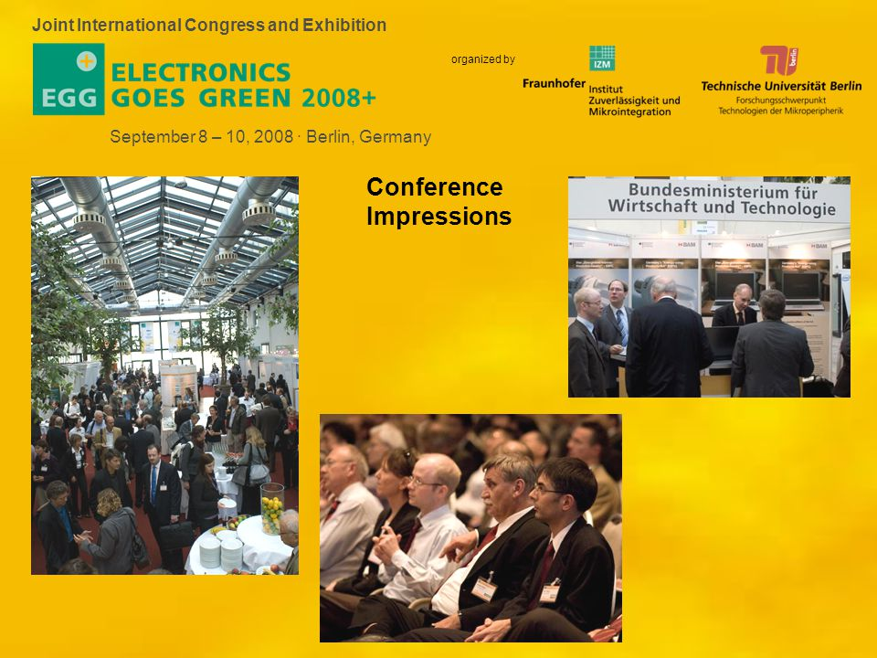 Joint International Congress and Exhibition September 8 – 10, 2008 · Berlin, Germany organized by Conference Impressions