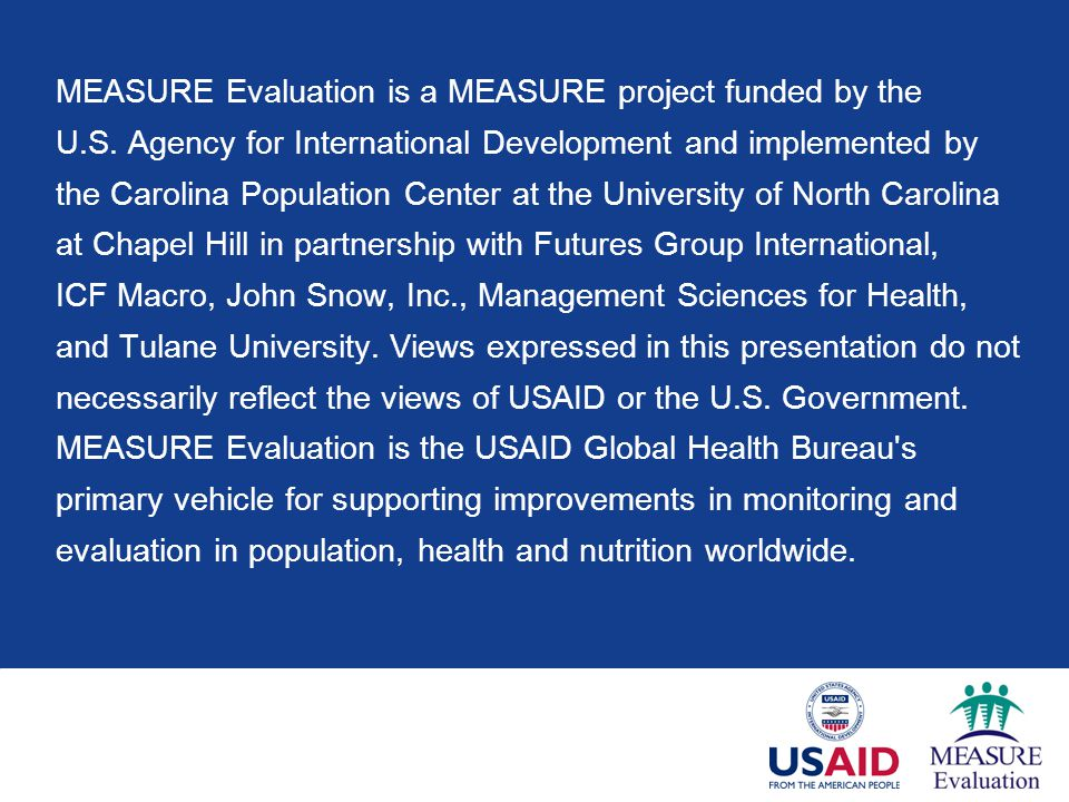 MEASURE Evaluation is a MEASURE project funded by the U.S.