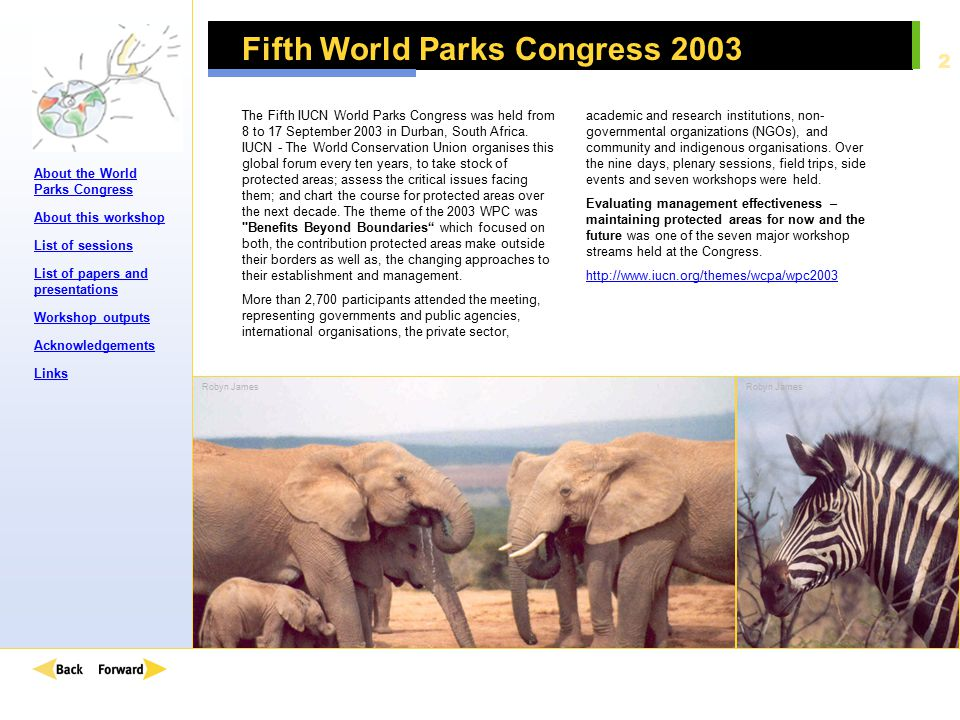 About the World Parks Congress About this workshop List of sessions List of papers and presentations Workshop outputs Acknowledgements Links 13 Session 2c.