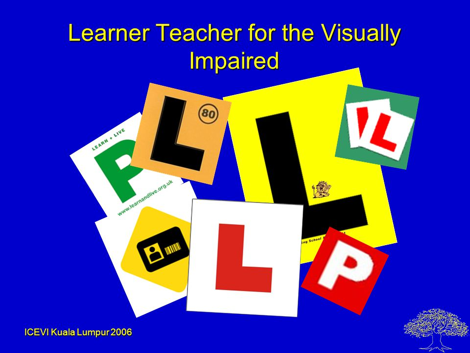 ICEVI Kuala Lumpur 2006 Learner Teacher for the Visually Impaired