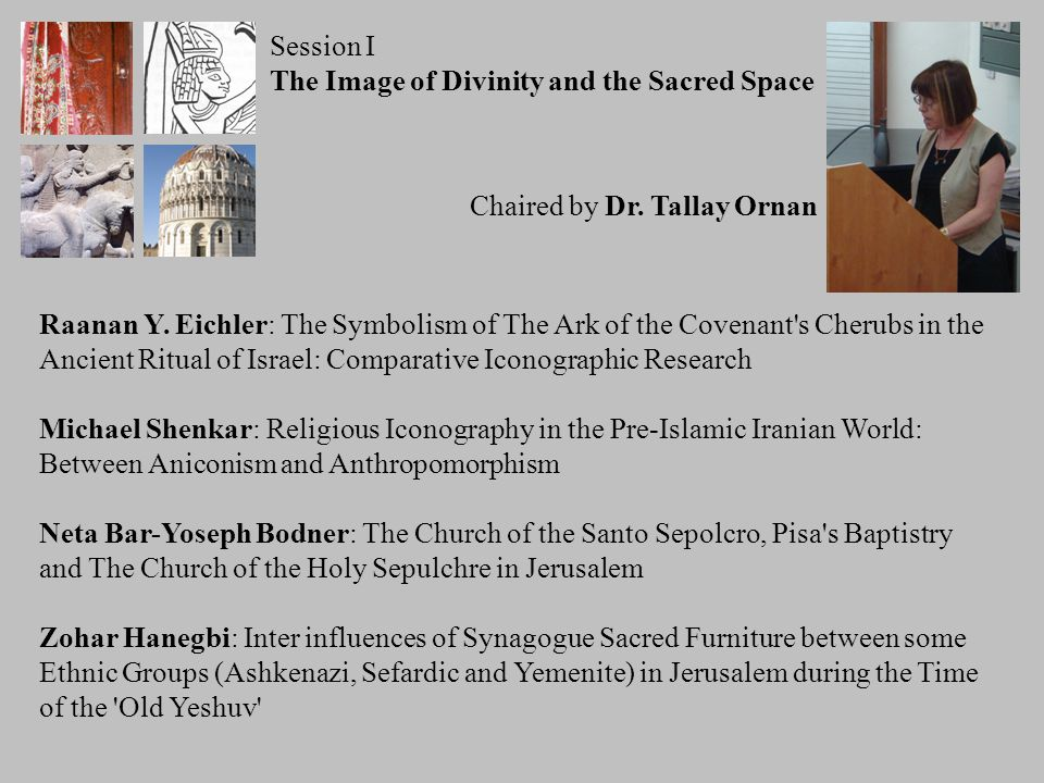 Session I The Image of Divinity and the Sacred Space Raanan Y.