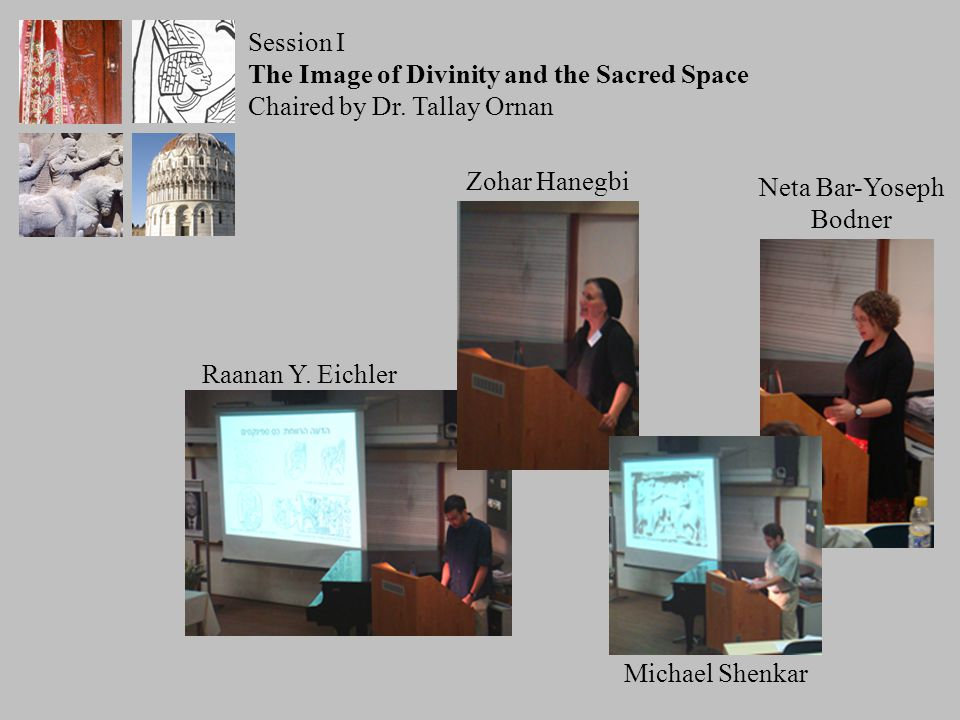 Session I The Image of Divinity and the Sacred Space Chaired by Dr.