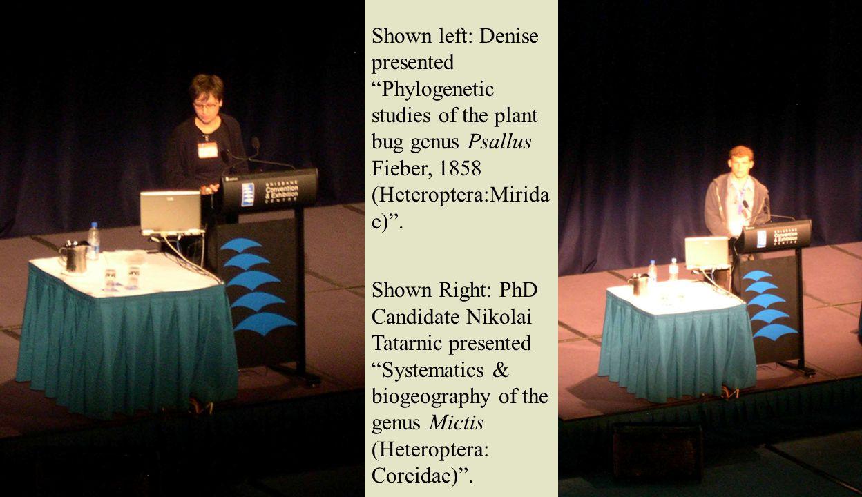 "Shown left: Denise presented ""Phylogenetic studies of the plant bug genus Psallus Fieber, 1858 (Heteroptera:Mirida e)"". Shown Right: PhD Candidate Nik"