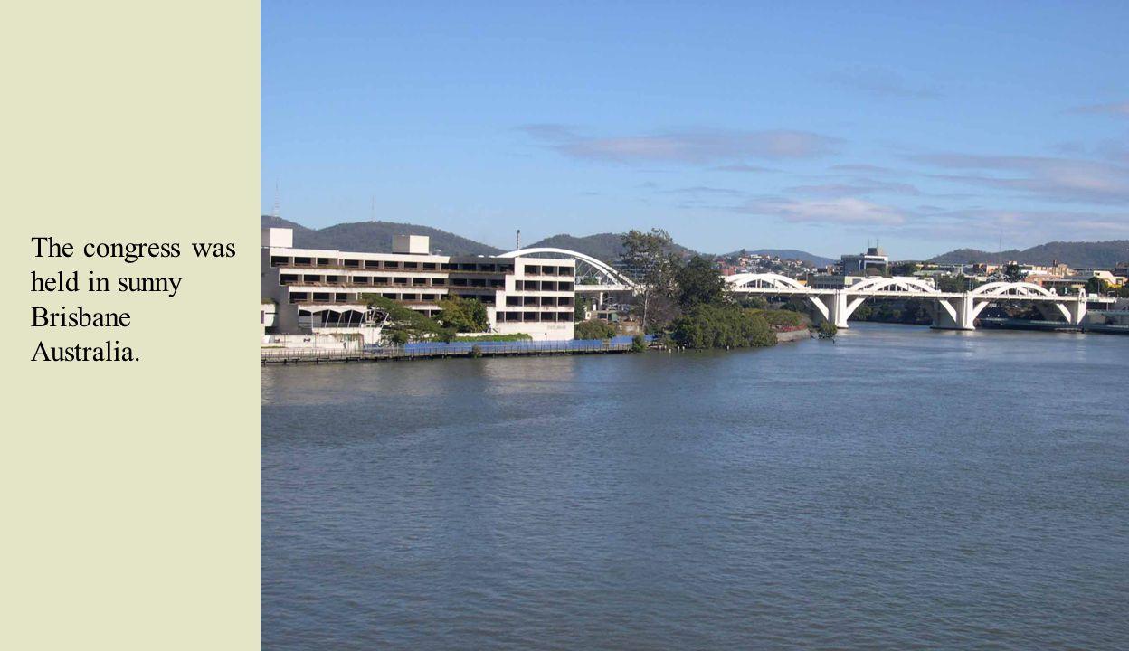 The congress was held in sunny Brisbane Australia.