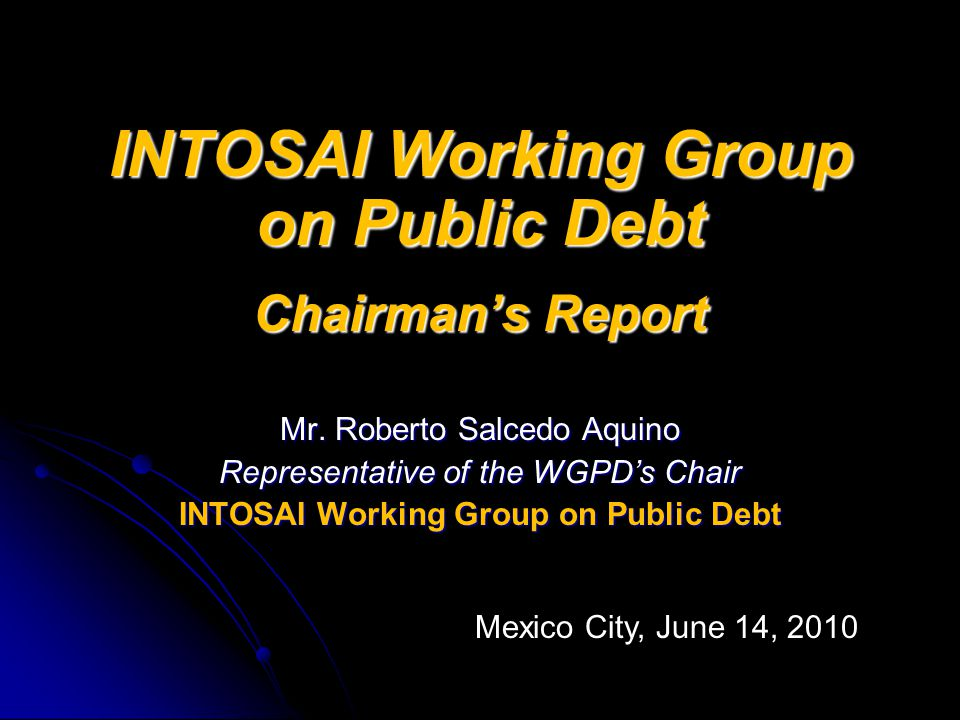 INTOSAI Working Group on Public Debt Chairman's Report Mr.