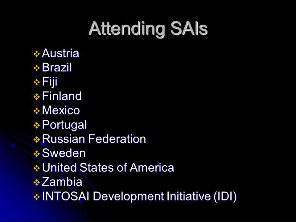 Attending SAIs  Austria  Brazil  Fiji  Finland  Mexico  Portugal  Russian Federation  Sweden  United States of America  Zambia  INTOSAI Dev