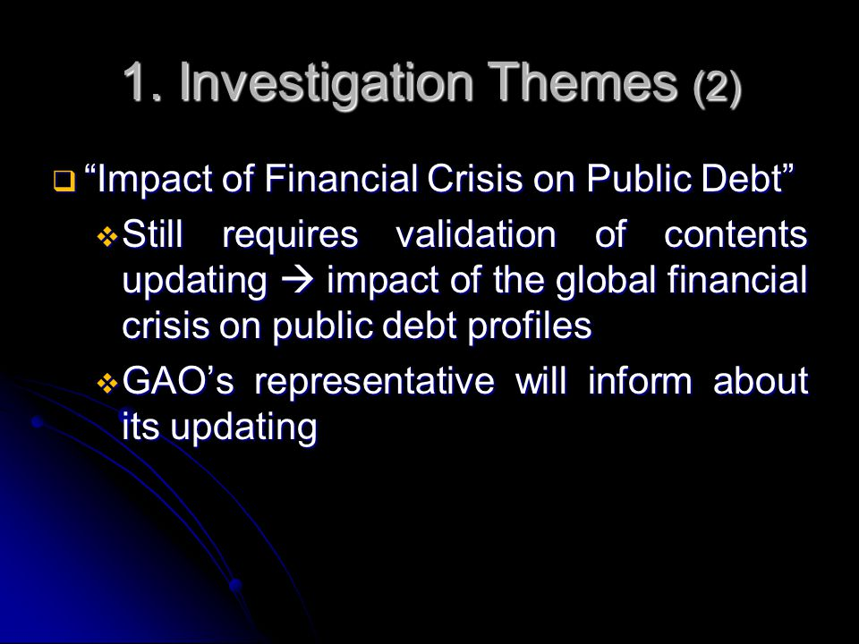 """1. Investigation Themes (2)  """"Impact of Financial Crisis on Public Debt""""  Still requires validation of contents updating  impact of the global fina"""