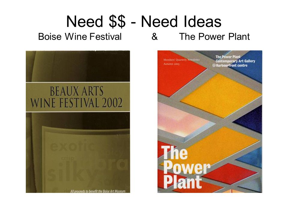 Need $$ - Need Ideas Boise Wine Festival & The Power Plant
