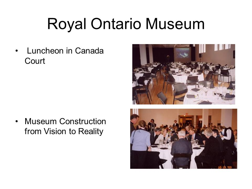 Royal Ontario Museum Luncheon in Canada Court Museum Construction from Vision to Reality