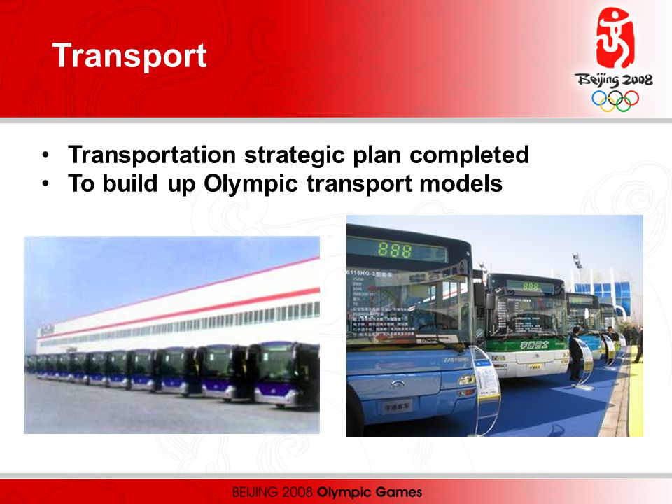 Transportation strategic plan completed To build up Olympic transport models Transport