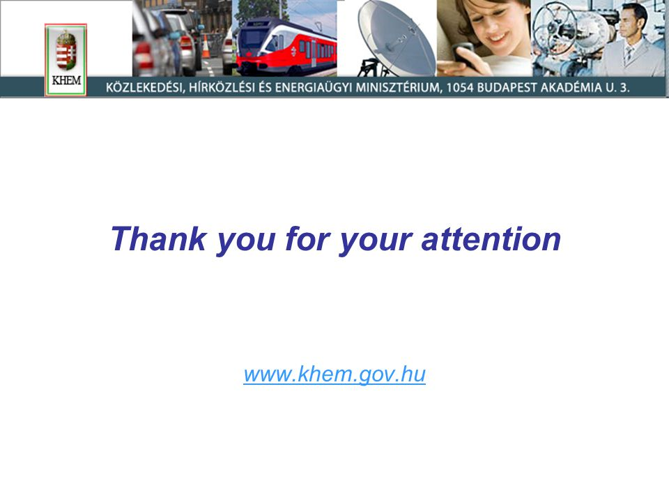Thank you for your attention www.khem.gov.hu