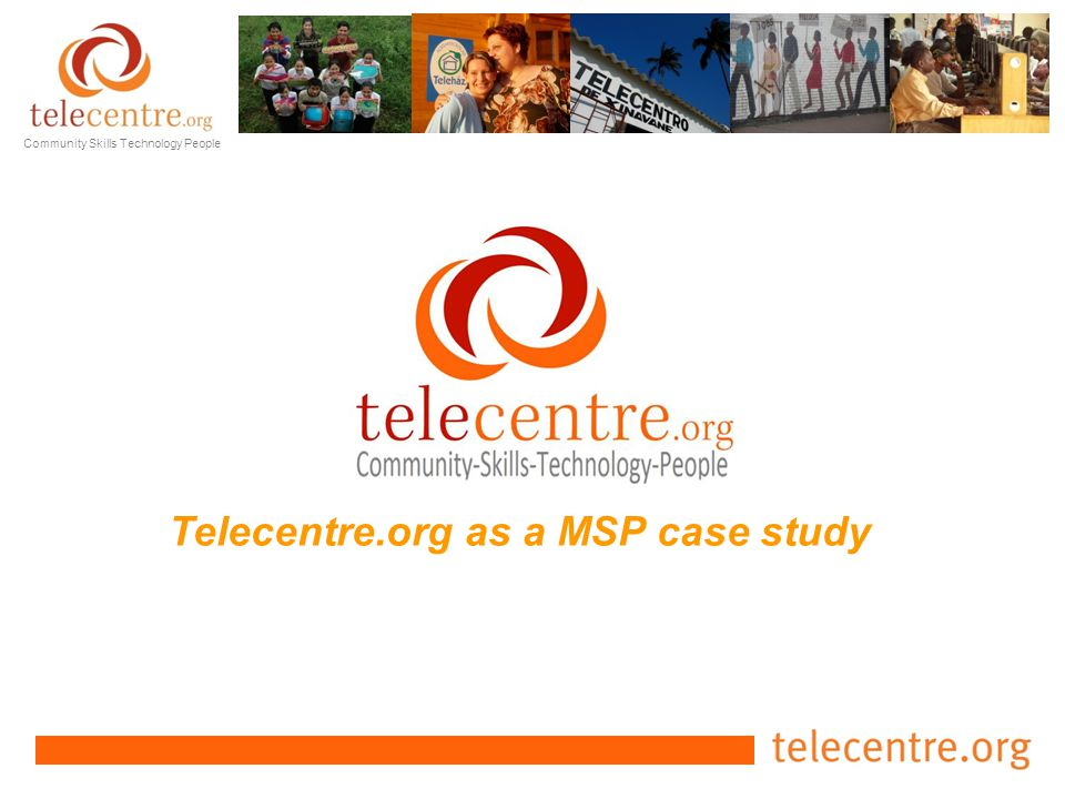 Community Skills Technology People Telecentre.org as a MSP case study