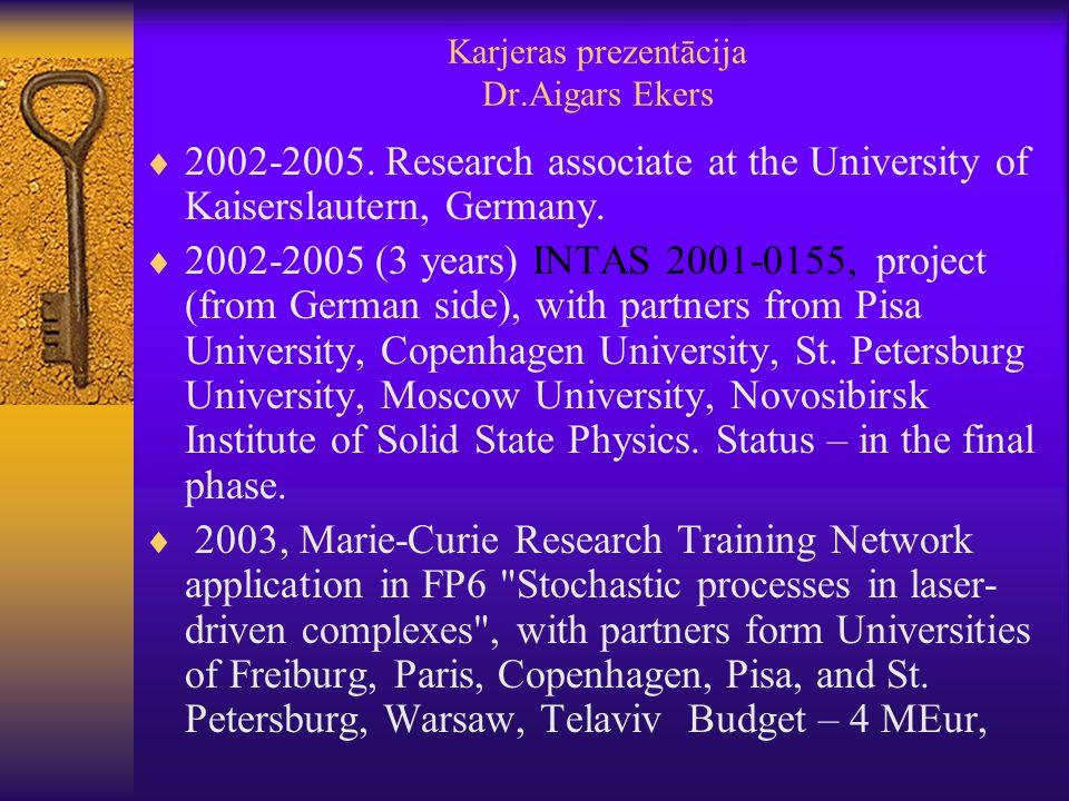 Karjeras prezentācija Dr.Aigars Ekers  2002-2005.