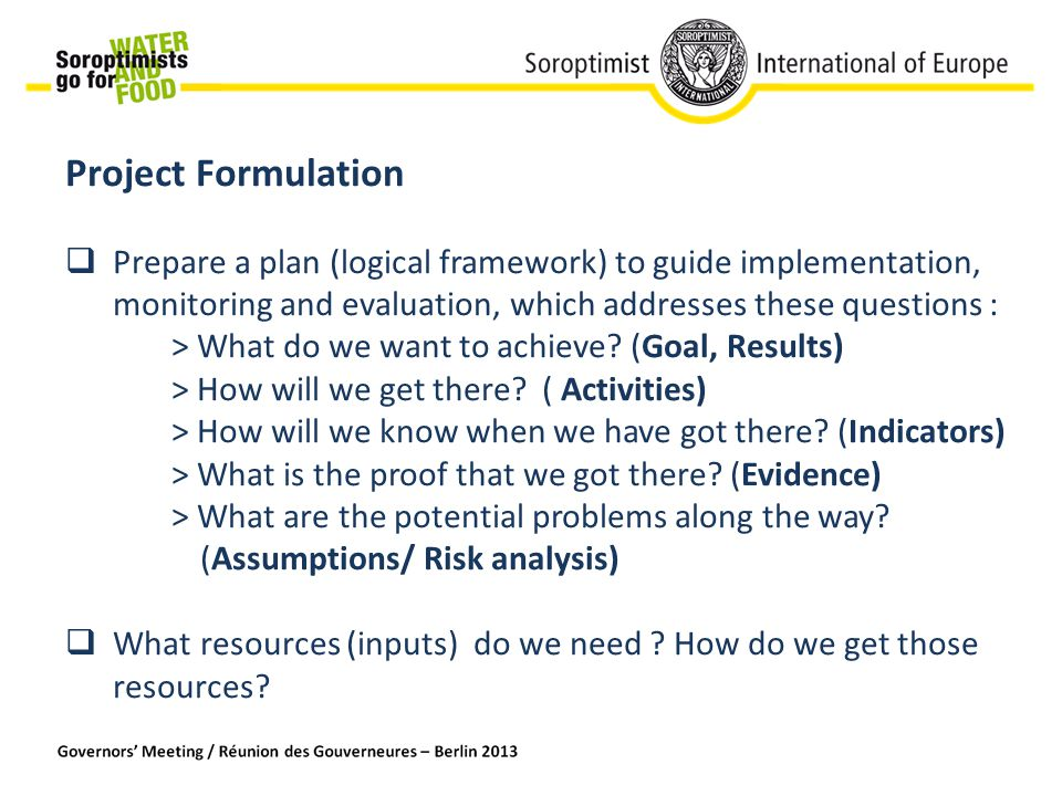 Project Formulation (2) : Clear indicators :  Measure quantity (extent of change) e.g.