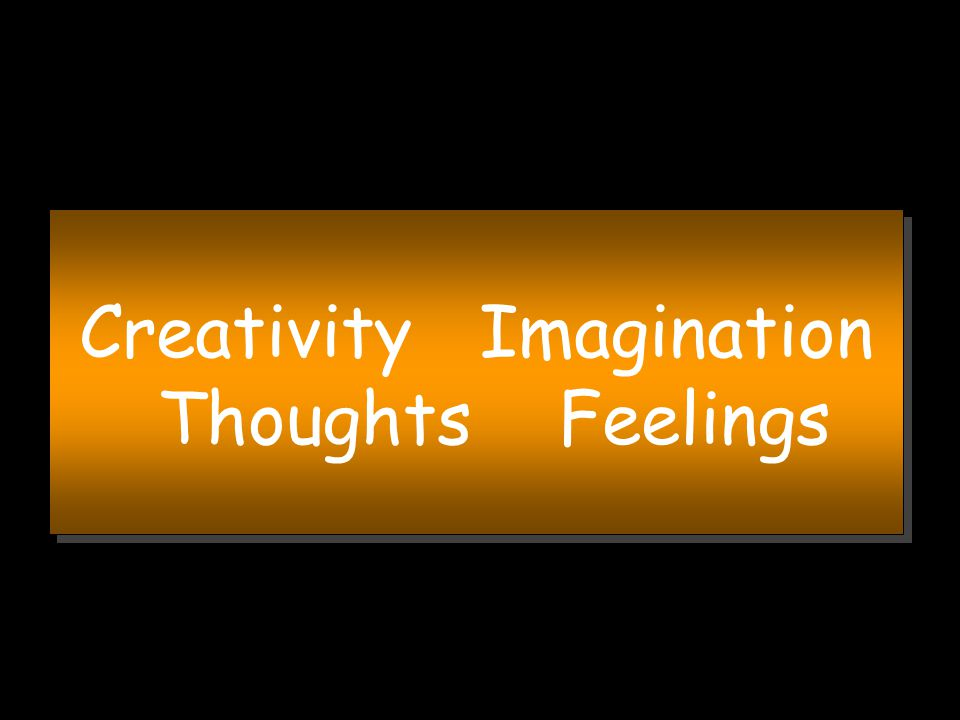 Creativity Imagination Thoughts Feelings