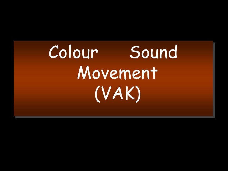 Colour Sound Movement (VAK)