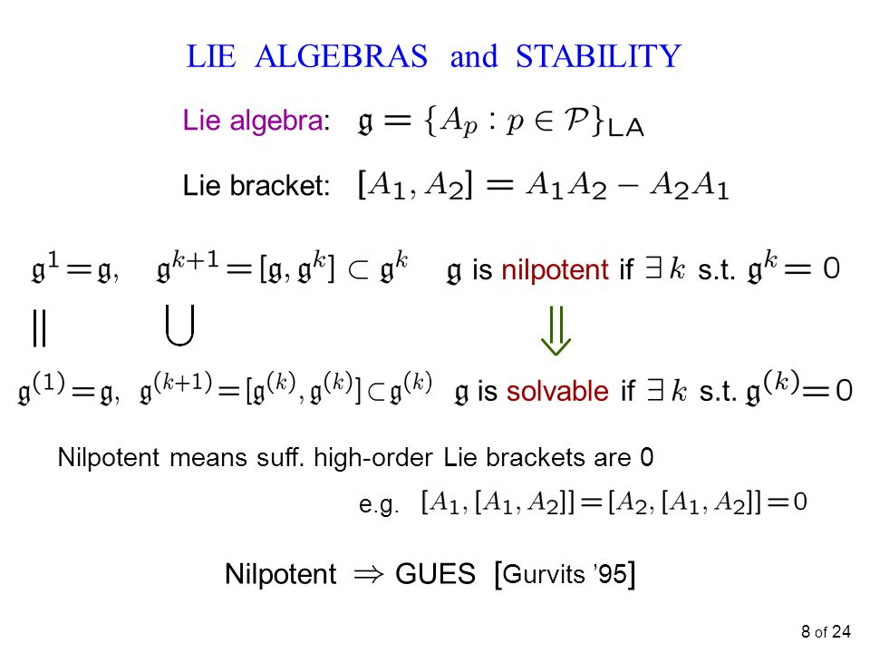 LIE ALGEBRAS and STABILITY Nilpotent means suff.high-order Lie brackets are 0 e.g.