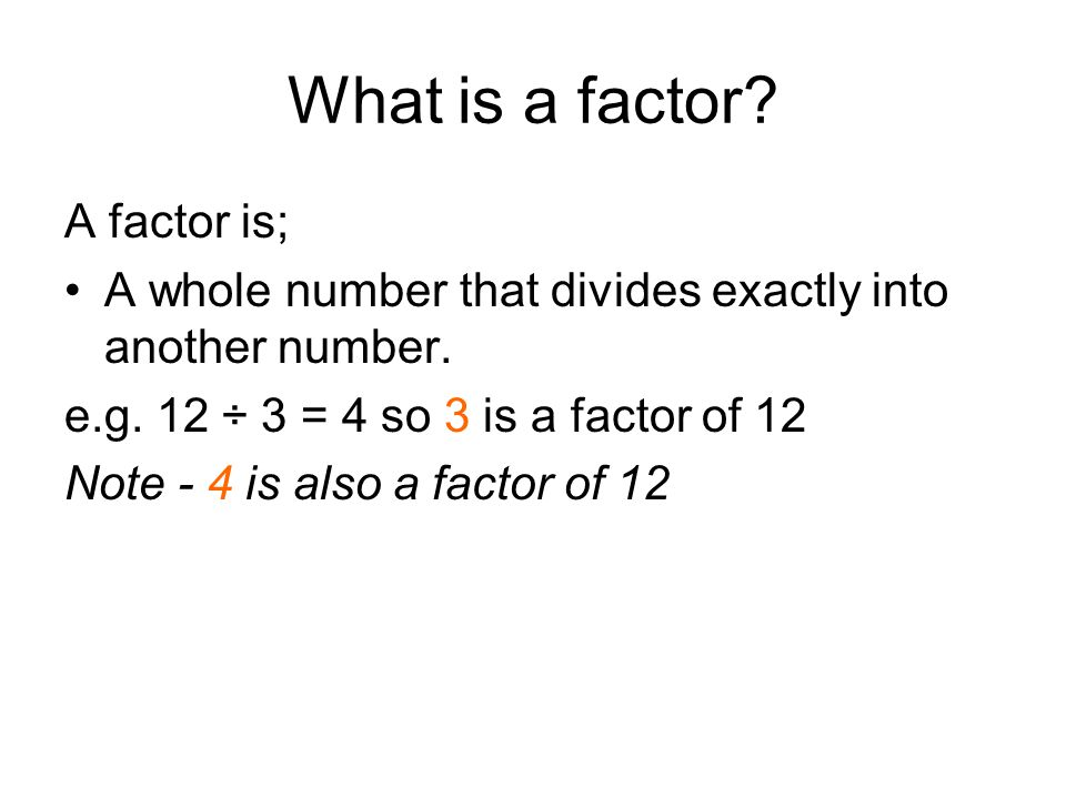 Example Q.Find all the factors of 24 Find pairs of numbers that have a product of 24.