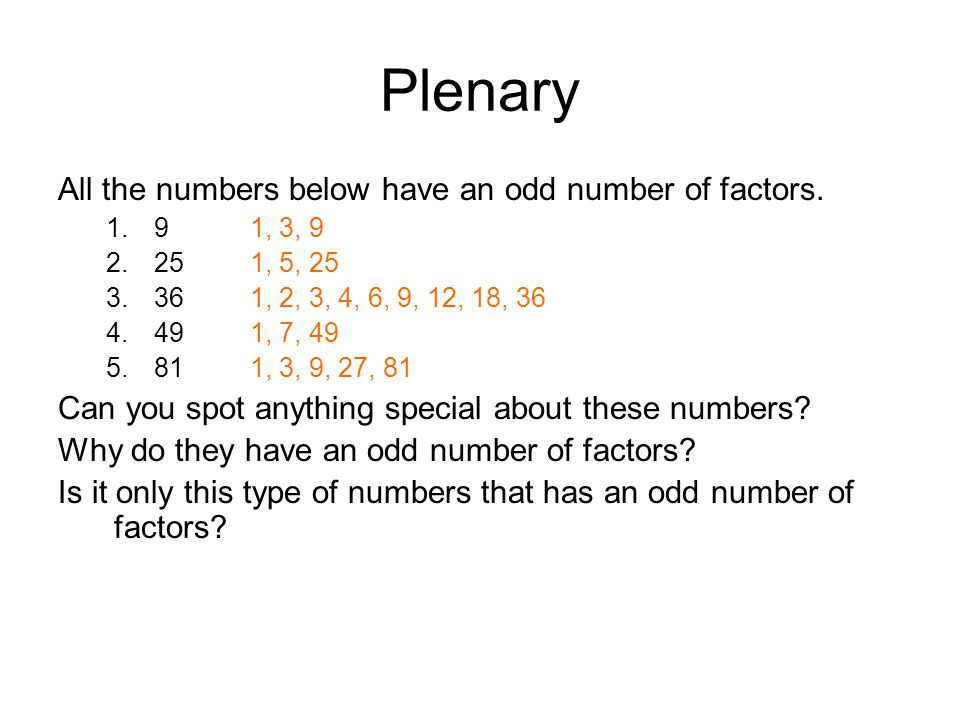 Plenary All the numbers below have an odd number of factors.